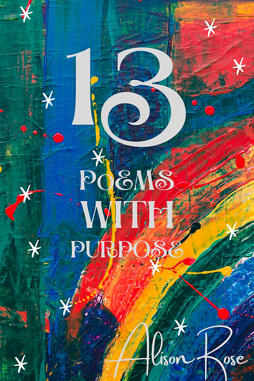 13 Poems With Purpose