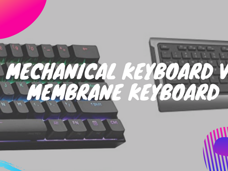 Why should you get a mechanical keyboard? | Types of keyboards