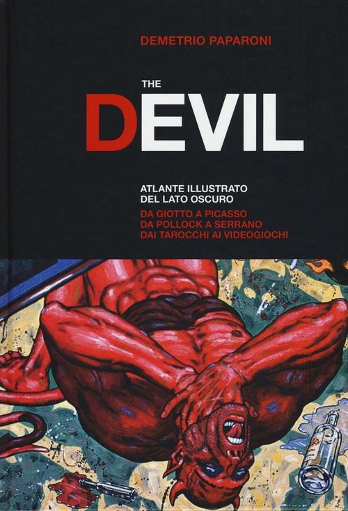 The Devil Atlante illustrato del lato oscuro. 24 Ore Cultura