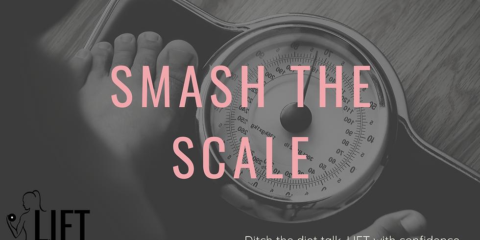 Smash the Scale!