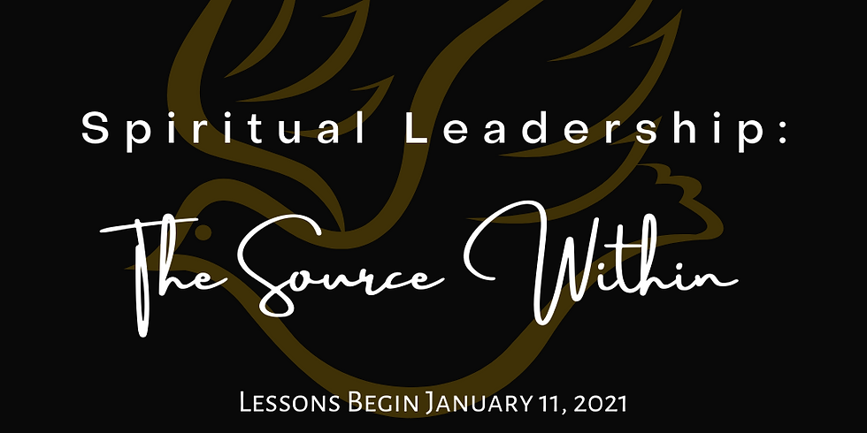 LESSON 4: Spiritual Leadership The Source Within