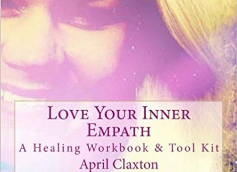 Love Your Inner Empath: A Healing Workbook and Tool Kit