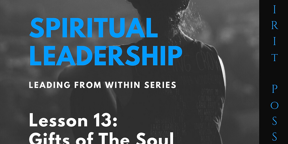 Lesson 13- Spiritual Leadership: Leading From Within Series