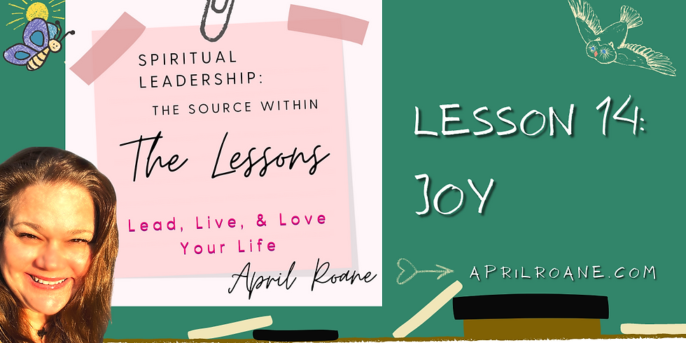 Lesson 14- Spiritual Leadership: The Source Within Series
