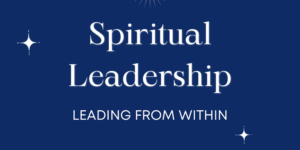 Spiritual Leadership: Leading From Within Series