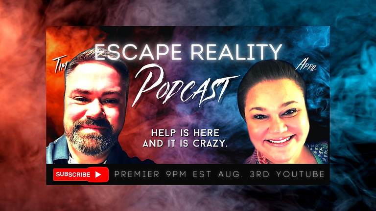 Escape Reality Podcast with Tim & April PREMIER