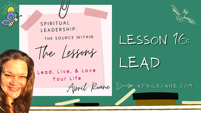 Final Lesson 16- Spiritual Leadership: The Source Within Series