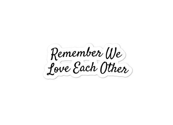 We Love Each Other Sticker