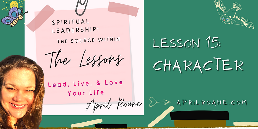 Lesson 15- Spiritual Leadership: The Source Within Series
