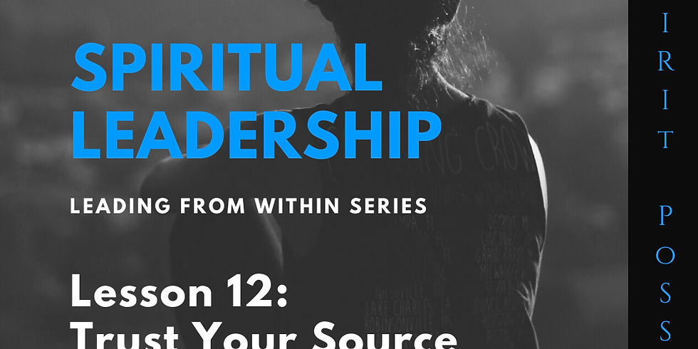 Lesson 12- Spiritual Leadership: Leading From Within Series