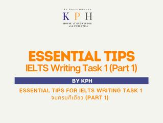 เรียน IELTS / ติว IELTS : Essential TIPS for IELTS Writing Task 1 จบครบทีเดียว (Part 1)