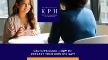 คุณลูกจะสอบ SAT คุณพ่อคุณแม่ ต้องเตรียมตัวอย่างไรบ้าง? (Parent's guide)