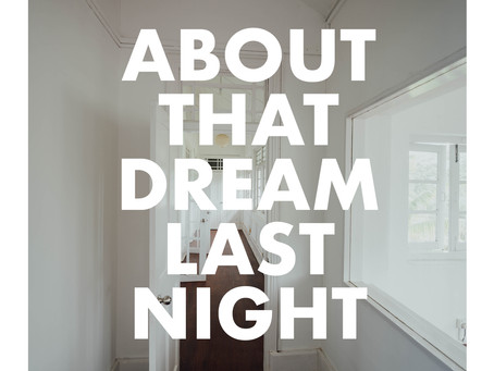 About That Dream Last Night.