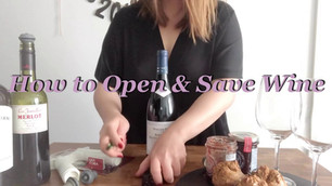 How to Open & Save Wine