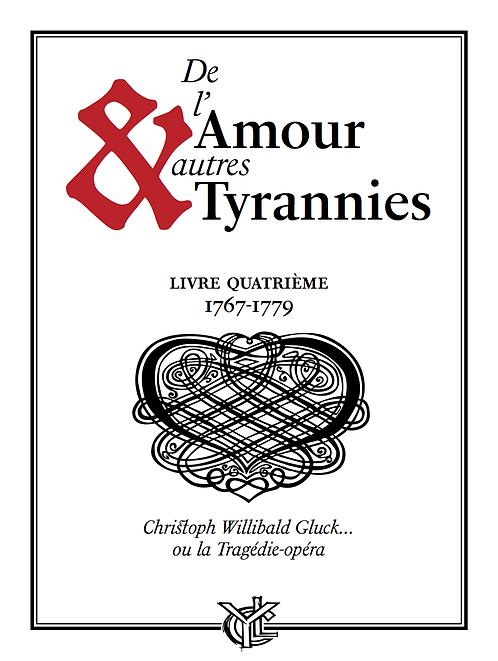 De l'Amour & autres Tyrannies 4 • GLUCK