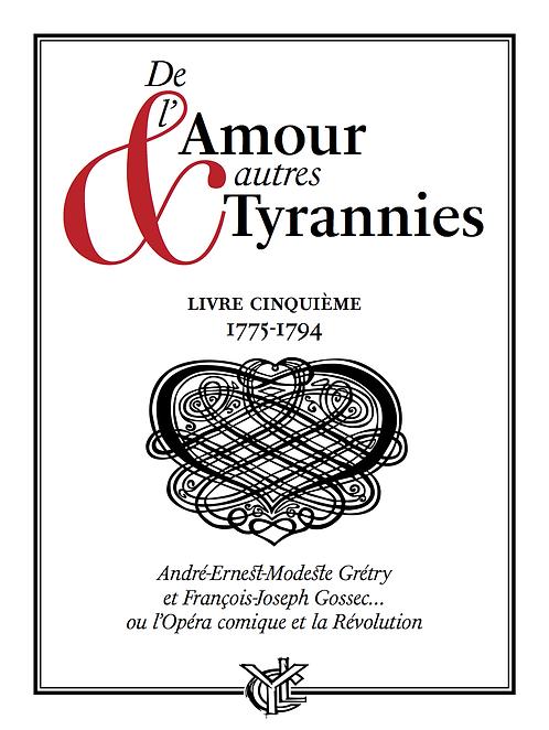 De l'Amour & autres Tyrannies 5 • GRÉTRY & GOSSEC