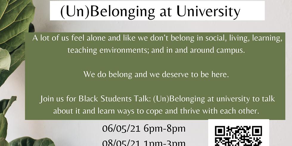 Black Students Talk: (Un)Belonging at university (SESSION A)