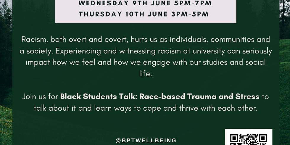 Black Students Talk: Race-based trauma and stress (SESSION A)