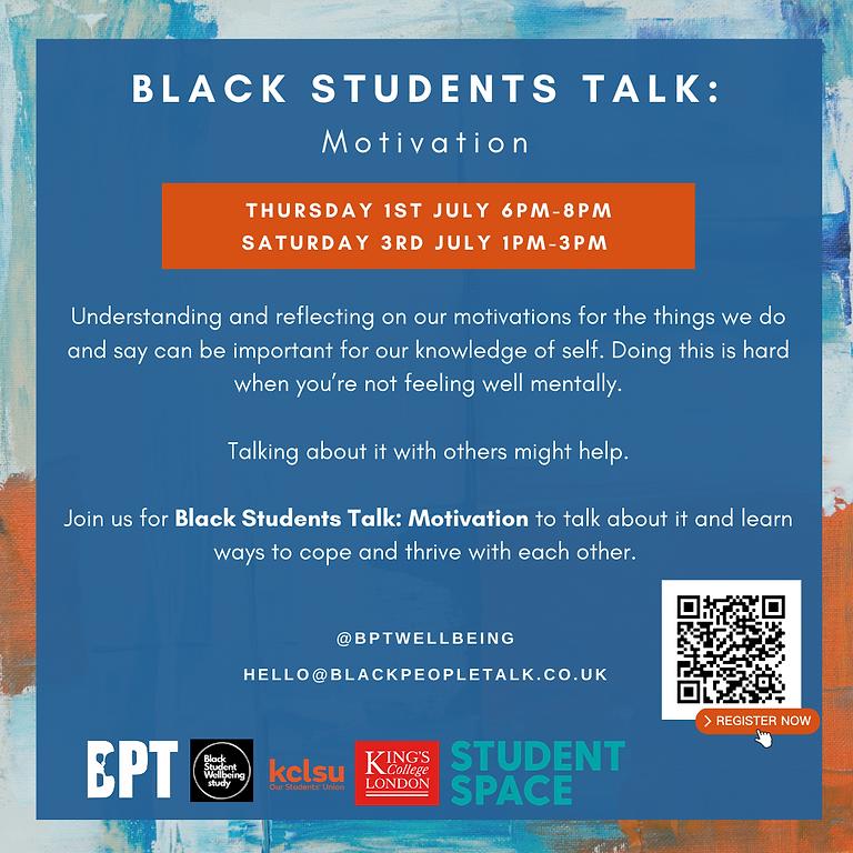 Black Students Talk: Motivation (SESSION A)