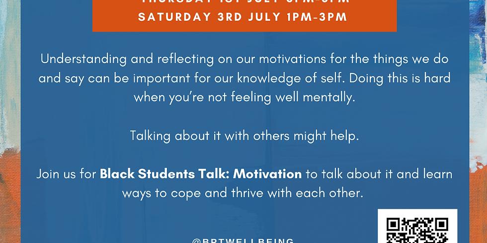 Black Students Talk: Motivation (SESSION B)