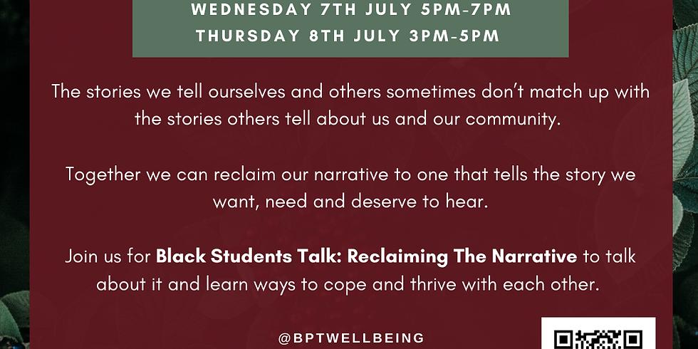 Black Students Talk: Reclaiming the narrative (SESSION B)