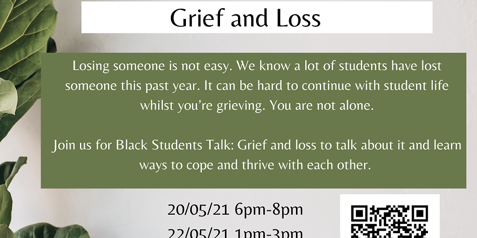 Black Students Talk: Grief and loss (SESSION B)