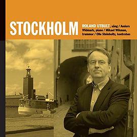 """2010 spelade Roland Utbult in CD-singeln """"Stockholm"""". Tre låtar ackompanjerade av en jazztrio med Anders Widmark i spetsen."""