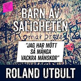 """Efter terrordådet i Stockholm 2017 reagerade Roland Utbult med sången """"Barn av saligheten"""" som gavs ut som en CD-singel."""