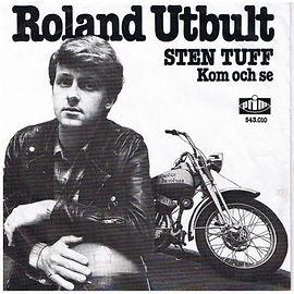"Roland Utbults singel ""Sten Tuff"" från 1978."