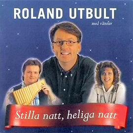 """Roland Utbult med vänner: """"Stilla natt, heliga natt"""" – jul-CD från 1995."""