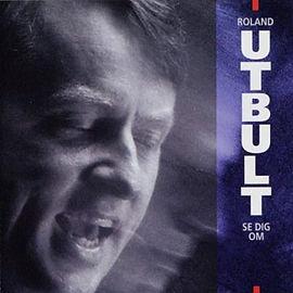 """Roland Utbults CD """"Se dig om"""" från 1996."""