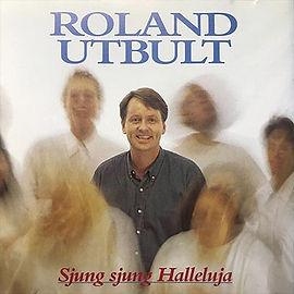 """""""Sjung, sjung halleluja"""" – Lovsångs-CD från 1994 med Roland Utbult."""
