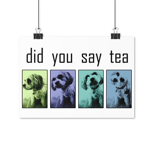 did you say tea Poster