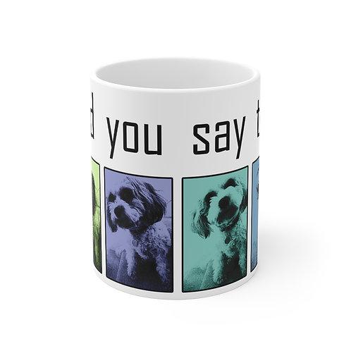 Did you say tea mug