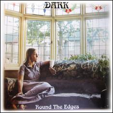 Dark (Round The Edges)