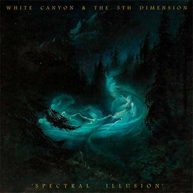 White Canyon & The 5th Dimension (Spectral Illusion)