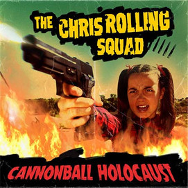 The Chris Rolling Squad (Cannonball Holocaust)