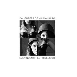 Daughters of Kilimanjaro (Even Quentin Got Disgusted)