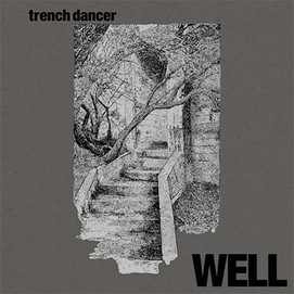 WELL (Trench Dancer)