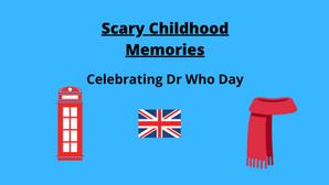 Terrifying Childhood Memories to Cherish