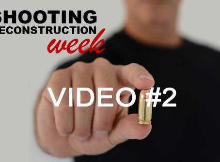 SHOOTING RECONSTRUCTION WEEK VIDEO #2