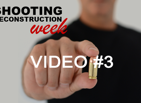 SHOOTING RECONSTRUCTION WEEK VIDEO #3