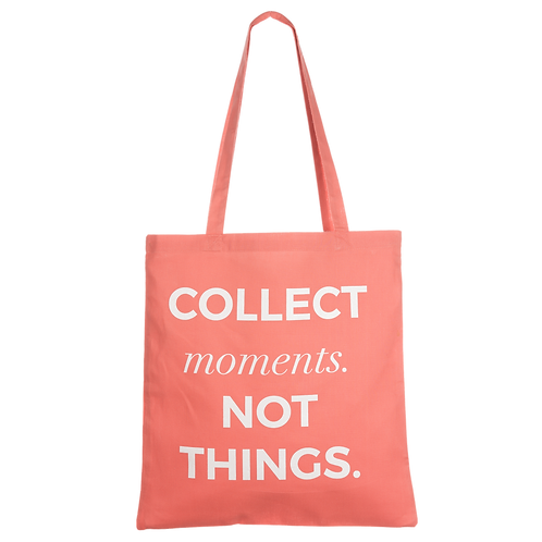 COLLECT MOMENTS NOT THINGS - coral