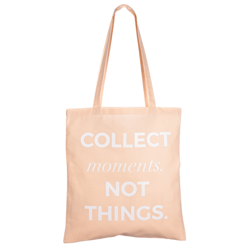 COLLECT MOMENTS NOT THINGS - apricot