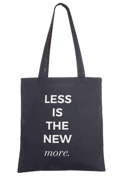 LESS IS THE NEW MORE | ORGANIC COTTON BAG