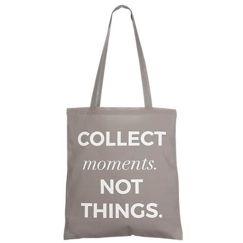COLLECT MOMENTS NOT THINGS - anthracite