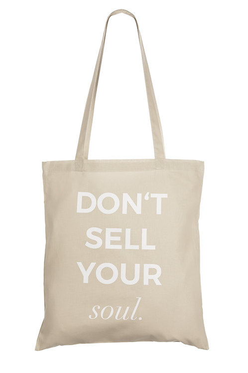 DON'T SELL YOUR SOUL | ORGANIC COTTON BAG