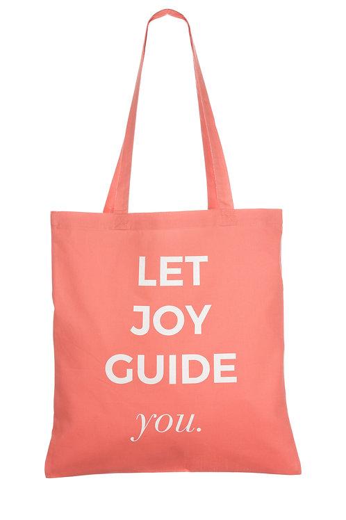 LET JOY GUIDE YOU | ORGANIC COTTON BAG