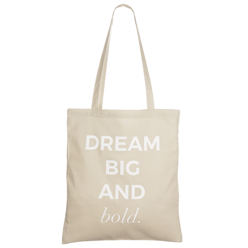 DREAM BIG AND BOLD - taupe