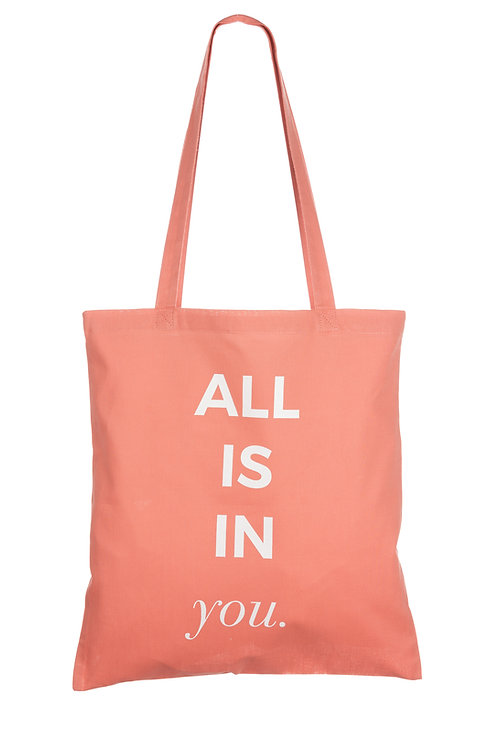 ALL IS IN YOU | ORGANIC COTTON BAG